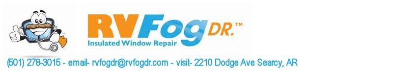 RVFogDr | Repairing fogged or foggy dual pane RV Windows